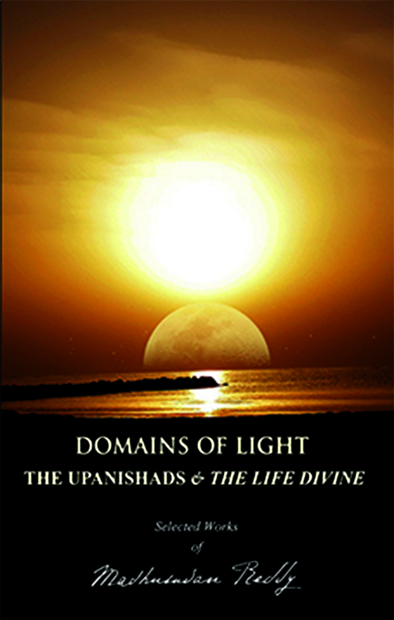 Domains of Light-The Upanishads & The Life Divine